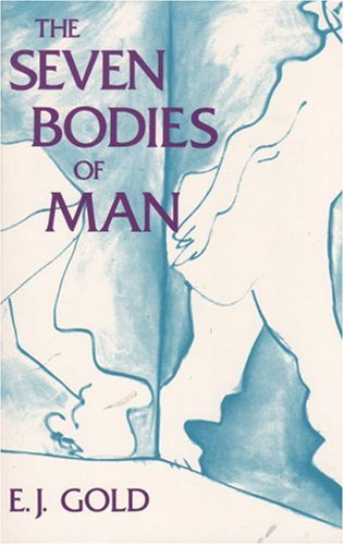 The Seven Bodies of Man: E. J. Gold
