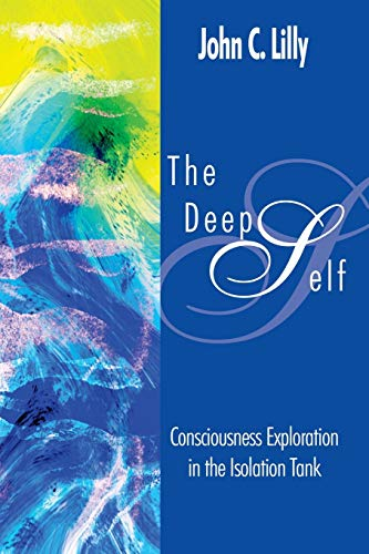 9780895561169: Deep Self: Consciousness Exploration in the Isolation Tank (Consciousness Classics)