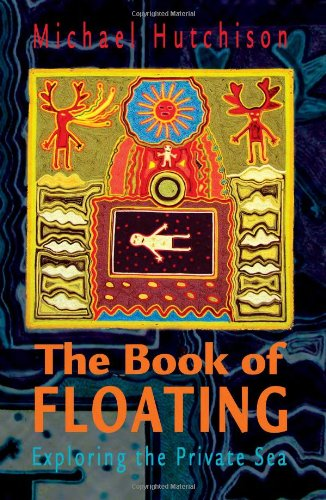 9780895561183: The Book of Floating: Exploring the Private Sea