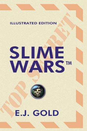 Slime Wars: Illustrated Edition: Gold, E. J.