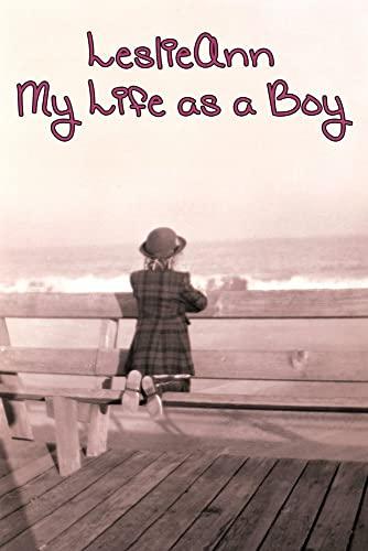 Leslieann: My Life as a Boy: Gold, E. J.
