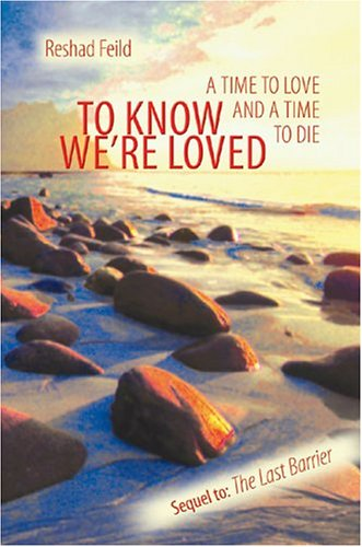 To Know We're Loved: A Time to Love and a Time to Die (Consciousness Classics) (0895561549) by Reshad Feild