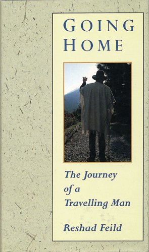 Going Home: The Journey of a Traveling Man (0895561565) by Reshad Feild