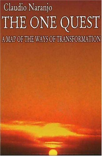 One Quest: A Map of the Ways of Transformation (Gateways Consciousness Classics): Naranjo, Claudio
