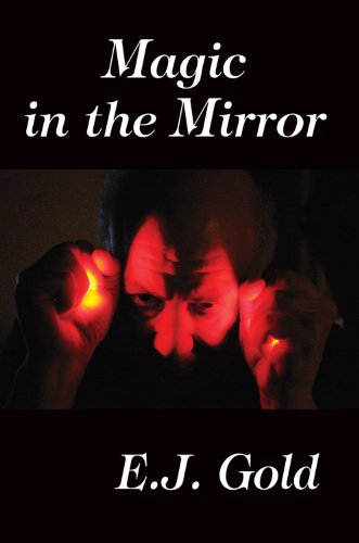 Magic in the Mirror: Gold, E. J.
