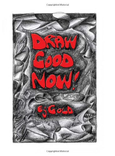 Draw Good Now (Gateways Fine Art): Gold, E. J.