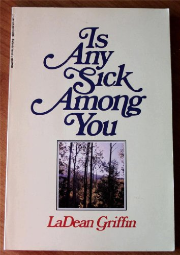Is Any Sick Among You?: Griffin, LA Dean