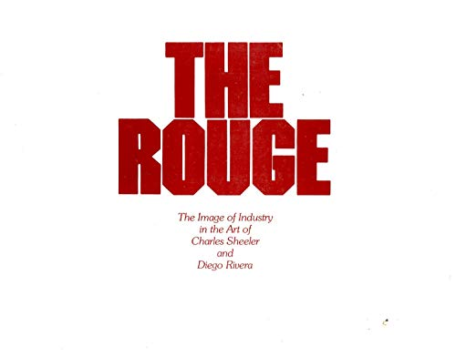 9780895580733: The Rouge: The image of Industry in the Art of Charles Sheeler and Diego Rivera
