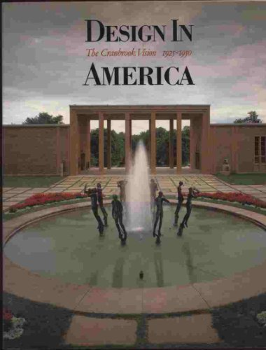 9780895580979: Design in America: The Cranbrook vision, 1925-1950