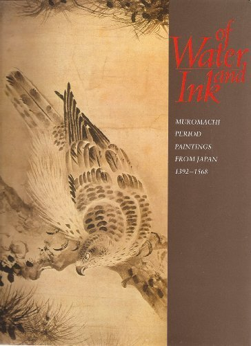 9780895581228: Of Water and Ink: Muromachi-Period Paintings from Japan, 1392-1568