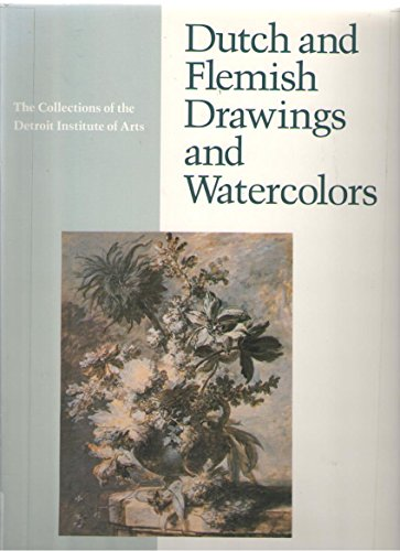 9780895581242: Dutch and Flemish Drawings and Watercolors (The Collections of the Detroit Institute of Arts)
