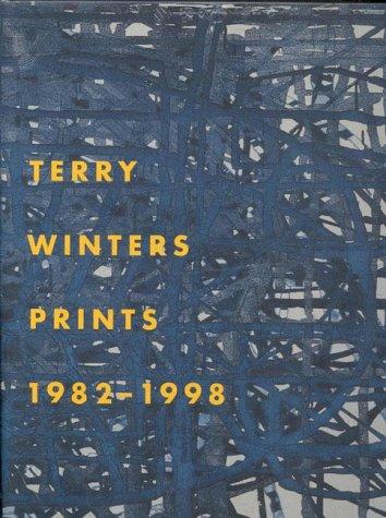 Terry Winters Prints 1982-1998: A Catalogue Raisonne: Sojka, Nancy
