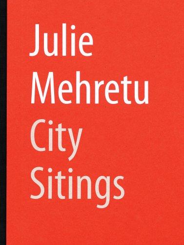 Julie Mehretu: City Sitings: Siemon Allen; Kinsey Katchka; Rebecca Hart
