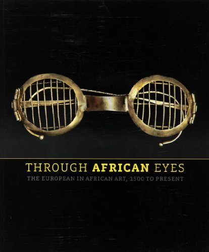 9780895581631: Through African Eyes: The European in African Art, 1500 to Present
