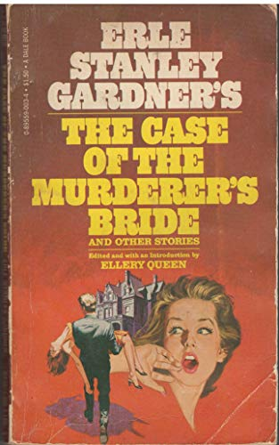 The Case of the Murderer's Bride and Other Stories (A Dale Book) (0895590034) by Erle Stanley Gardner