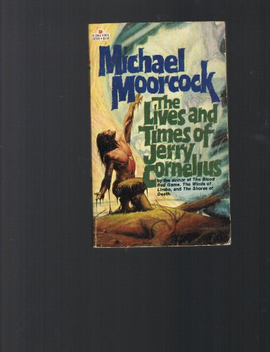 The Lives and Times of Jerry Cornelius: Michael Moorcock
