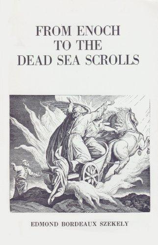 From Enoch to the Dead Sea Scrolls: Szekely, Edmond Bordeaux