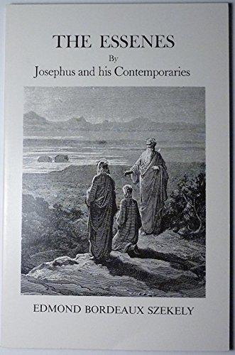 Essenes by Josephus and His Contemporaries: Szekely, Edmond Bordeaux