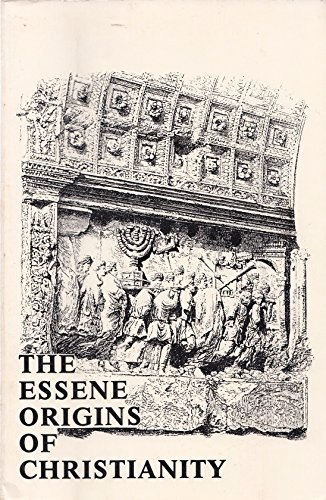The Essene Origins of Christianity: Szekely, Edmond Bordeaux