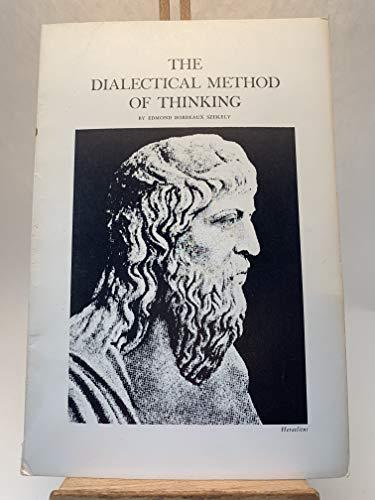 The Dialectical Method of Thinking: Edmond Bordeaux Szekely