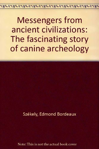 9780895640680: Messengers from ancient civilizations: The fascinating story of canine archeology