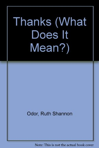 Thanks (What Does It Mean?) (0895651130) by Ruth Shannon Odor; Nancy Inderieden