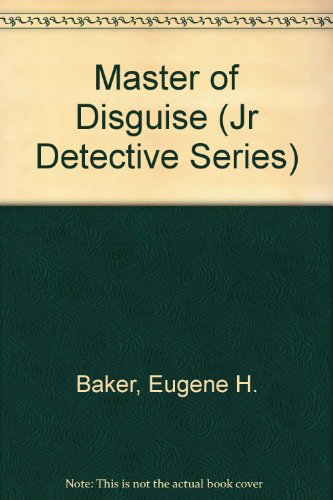 Master of Disguise (Jr Detective Series) (0895651491) by Baker, Eugene H.; Axeman, Lois