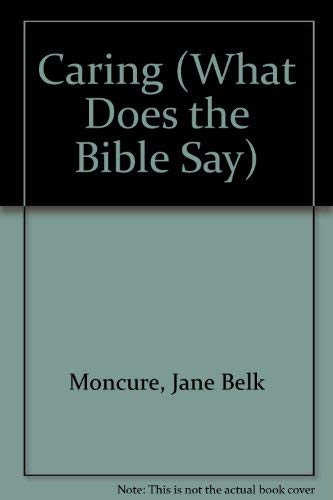 Caring (What Does the Bible Say): Moncure, Jane Belk,