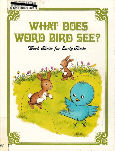 What Does Word Bird See? (Word House Words for Early Birds Series): Moncure, Jane Belk