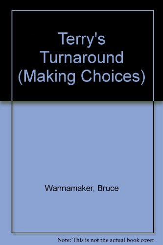 Terry's Turnaround (Making Choices): Wannamaker, Bruce