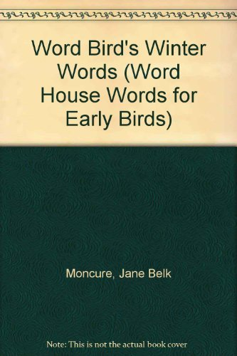Word Bird's Winter Words (Word House Words for Early Birds) (0895653095) by Jane Belk Moncure