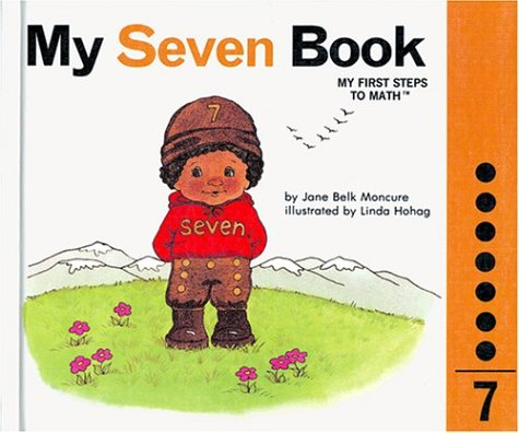 My Seven Book (My Numbers Books): Jane Belk Moncure