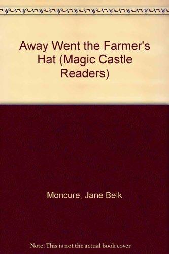 Away Went the Farmer's Hat (Magic Castle: Moncure, Jane Belk
