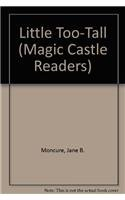Little Too-Tall : Magic Castle Readers Series: Jane Belk Moncure;