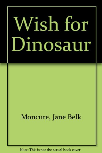 9780895653932: A Wish-For Dinosaur