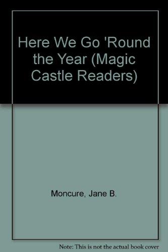 Here We Go 'Round the Year (Magic: Moncure, Jane B.