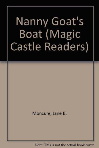 Nanny Goat's Boat (Magic Castle Readers): Moncure, Jane B.