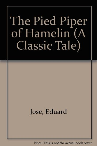 The Pied Piper of Hamelin (A Classic: Eduard Jose; Robert