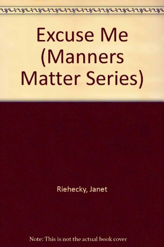 9780895655394: Excuse Me (Manners Matter Series)