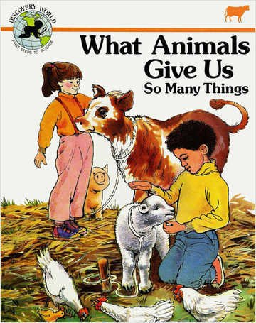 9780895655578: What Animals Give Us: So Many Things (Discovery World : First Step to Science)