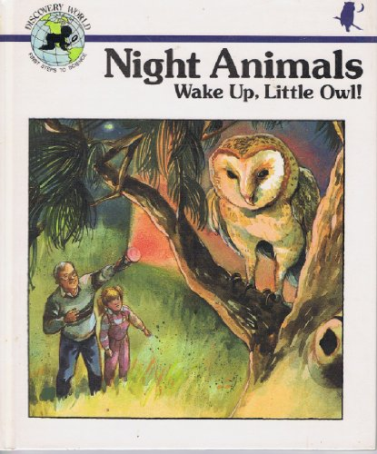 Night Animals: Wake Up, Little Owl (Discovery World : First Steps to Science): Moncure, Jane Belk
