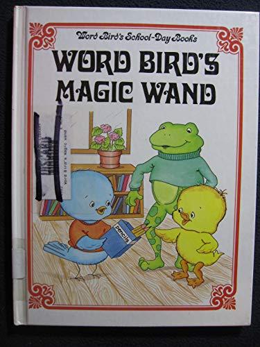 9780895655806: Word Bird's Magic Wand (Word Bird School-Day Book)