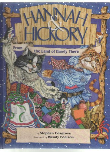 Hannah & Hickory: Value Tales from the Land of Barely There: Cosgrove, Stephen E.