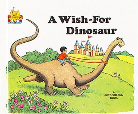 9780895656728: A Wish-For Dinosaur (Magic Castle Readers Language Arts)