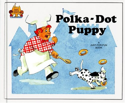 Polka-Dot Puppy (Magic Castle Readers Language Arts) (0895656752) by Jane Belk Moncure