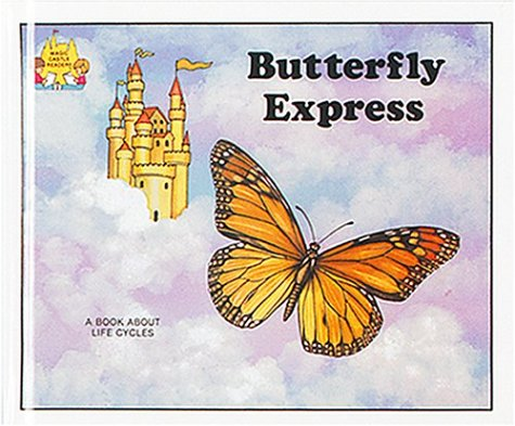 Butterfly Express (Magic Castle Readers Science): Moncure, Jane Belk