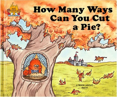 How Many Ways Can You Cut a Pie? - Magic Castle Readers