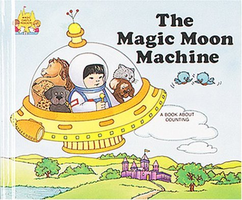The Magic Moon Machine: A Book About: Jane Belk Moncure