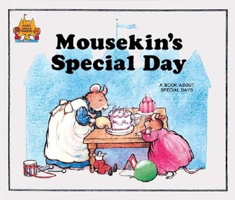 9780895656865: Mousekin's Special Day (Magic Castle Readers Social Science)
