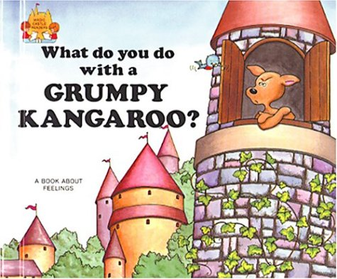 What Do You Do With A Grumpy Kangaroo? - Magic Castle Reader
